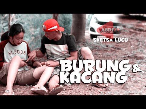 BURUNG Dan KACANG, Sketsa Lucu Ngakak ABDITV Indonesia