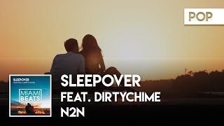 N2N Feat. Dirtychime Sleepover Audio Miami Beats.mp3