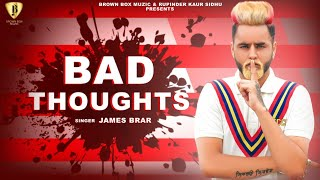 Bad Thoughts ( Full Video ) James Brar | Ryder | Latest Punjabi Songs 2019 | Brown Box Muzic