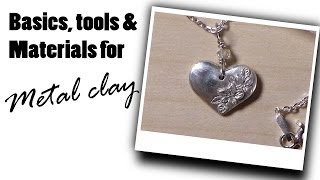 Making Silver Jewelry; Tools & Materials For Working With Metal Clay