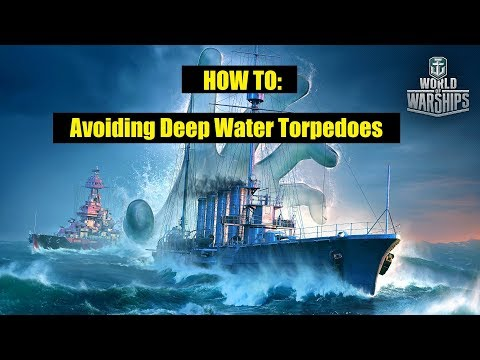 HOW TO: Avoiding Deep Water Torpedoes