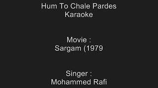 Hum To Chale Pardes - Karaoke - Sargam (1979 - Mohammed Rafi