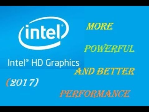 Make Intel Hd Graphics more powerful (2000,3000,4000)