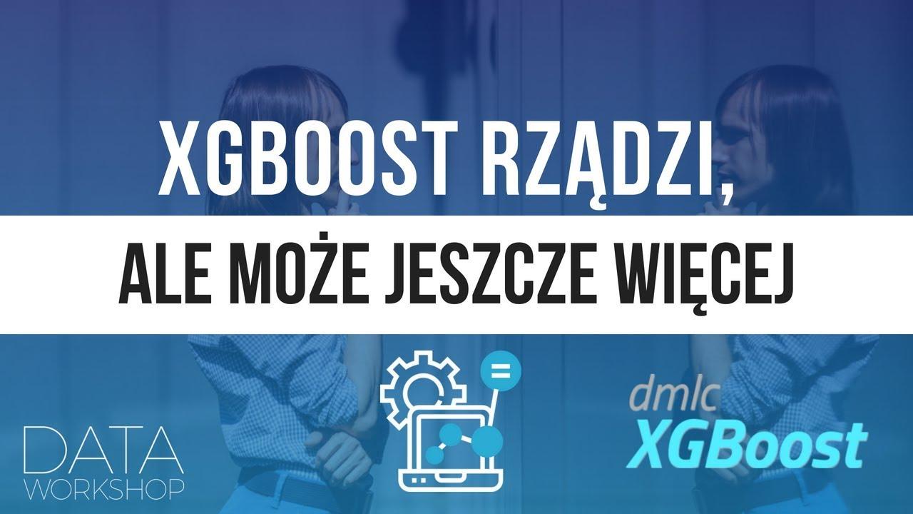 XGBoost rządzi, ale może jeszcze więcej