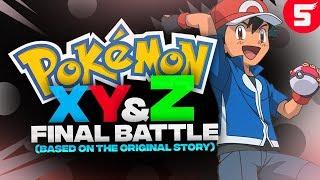 Pokemon XY&Z Final Battle Fan Game with Original Story & Ash Greninja (Play in the Kalos League)