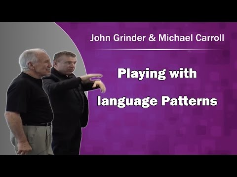 Playing with language Patterns with John Grinder and Michael Carroll