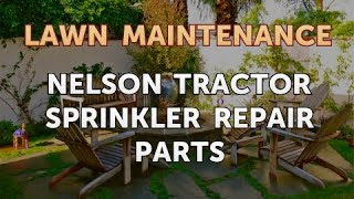 Nelson Tractor Sprinkler Repair Parts