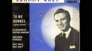 Johnny Grey - Qui sait, qui sait