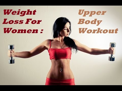 Weight Loss Programs For Women: Upper Body Workout