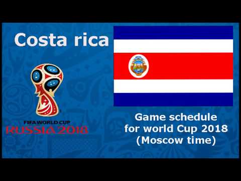National team  Costa Rica games calendar schedule of matches for the 2018 world Cup