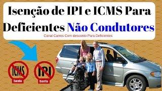 Isenção de IPI e ICMS Para Deficientes Não Condutores / Manual do Carro Sem IPVA