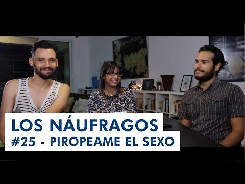 Piropéame el sexo - LOS NÁUFRAGOS #25