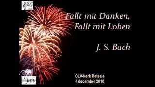 Bach - Fallt mit Danken, fallt mit Loben