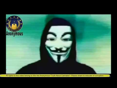 """We Are Anonymous - """"Cannabis cures Cancer"""""""
