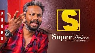 Super Deluxe Character Analysis with Thiagarajan Kumararaja