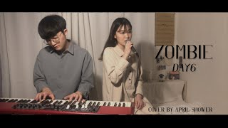 Zombie (Day6 데이식스) Cover by. 에…