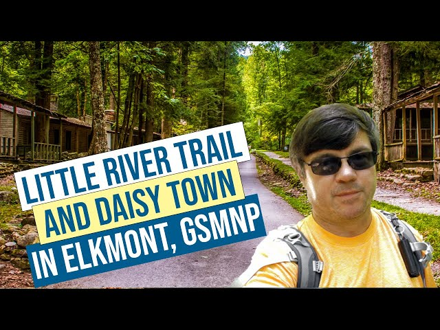 Elkmont Great Smoky Mountains National Park - Exploring Little River Trail and Daisy Town