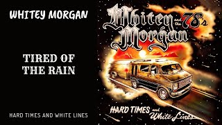 Whitey Morgan - Tired Of The Rain