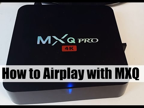 MXQ Pro 4K Android TV BOX - How To Use AirPlay