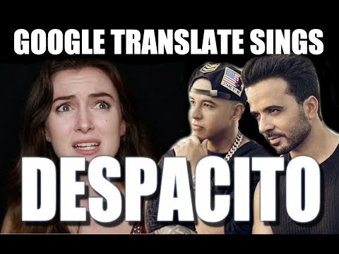 Google Translate Sings: Despacito (PARODY Luis Fonsi & Daddy Yankee ft. Justin Bieber)