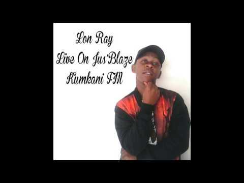 Lon Ray live on Jus'Blaze @Kumkani FM