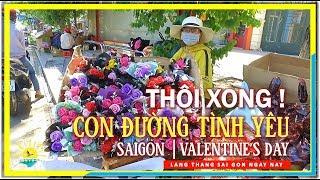 Thôi Xong ! Con Đường Tình Yêu Sài Gòn │ Valentine's Day │ lang thang Sài Gòn