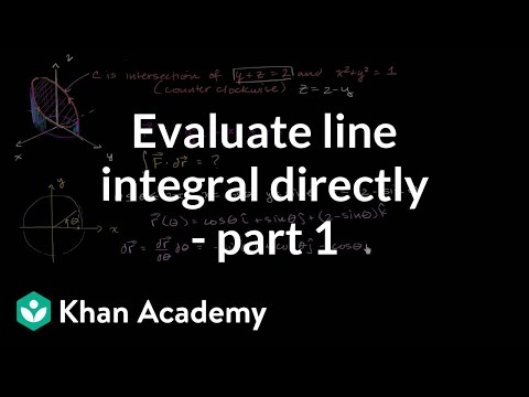 Evaluating line integral directly - part 1   Multivariable Calculus   Khan Academy
