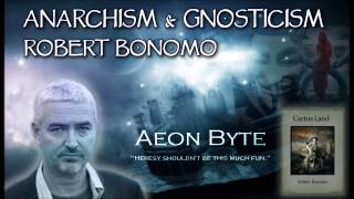 Anarchism and Gnosticism: Aeon Byte Gnostic Radio