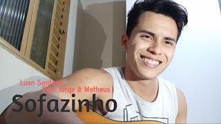 Sofazinho - Luan Santana part. Jorge e Mateus COVER