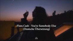 Flora Cash - You're Somebody Else |German Translation| Deutsche Übersetzung |Elin