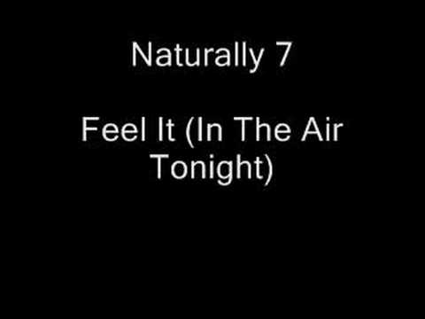 Naturally 7 Feel It (In The Air Tonight)