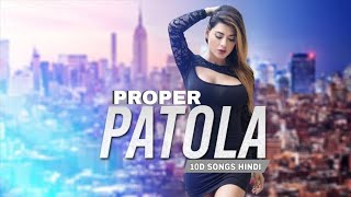Proper Patola | 10D Songs | Bass Boosted | Namaste England | Virtual 10d Audio | HQ
