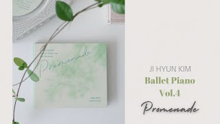 [전곡듣기] 김지현 발레 피아노 Vol.4_Promen…