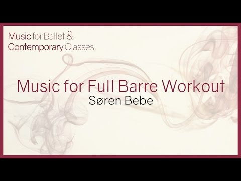 Ballet Class Piano Music for complete Barre Workout.
