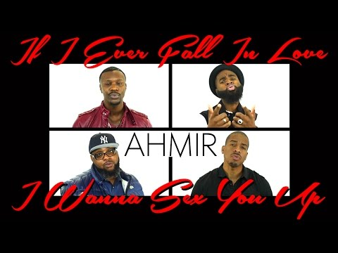 If I Ever Fall In Love / I Wanna Sex You Up - Mashup (AHMIR R&B Group)