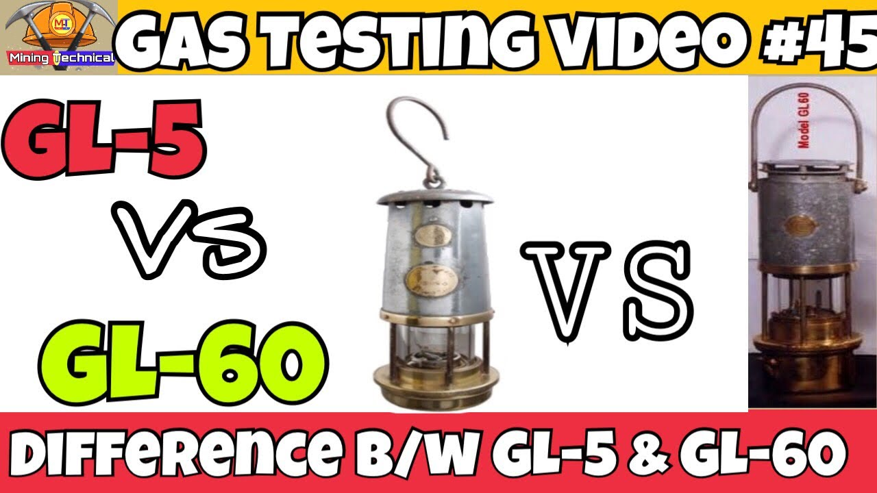 Comparison Between Gl 5 And 60 Flame Saftey Lamp Gas Testing Videos Mining