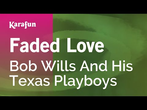 Karaoke Faded Love - Bob Wills And His Texas Playboys *
