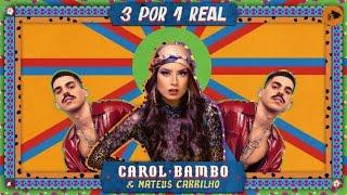 Смотреть клип Carol Bambo & Mateus Carrilho - 3 Por 1 Real