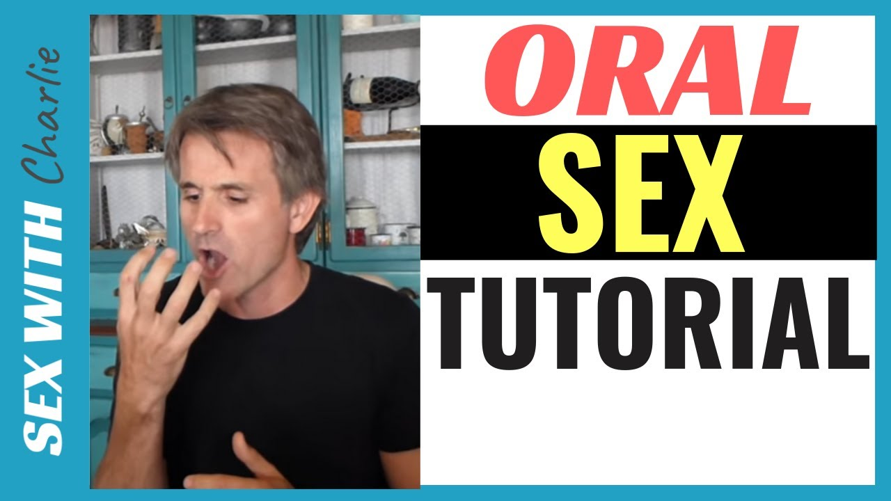 How to have oral sex correctly