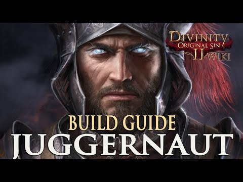 Divinity Original Sin 2 Builds - Juggernaut (Warrior)
