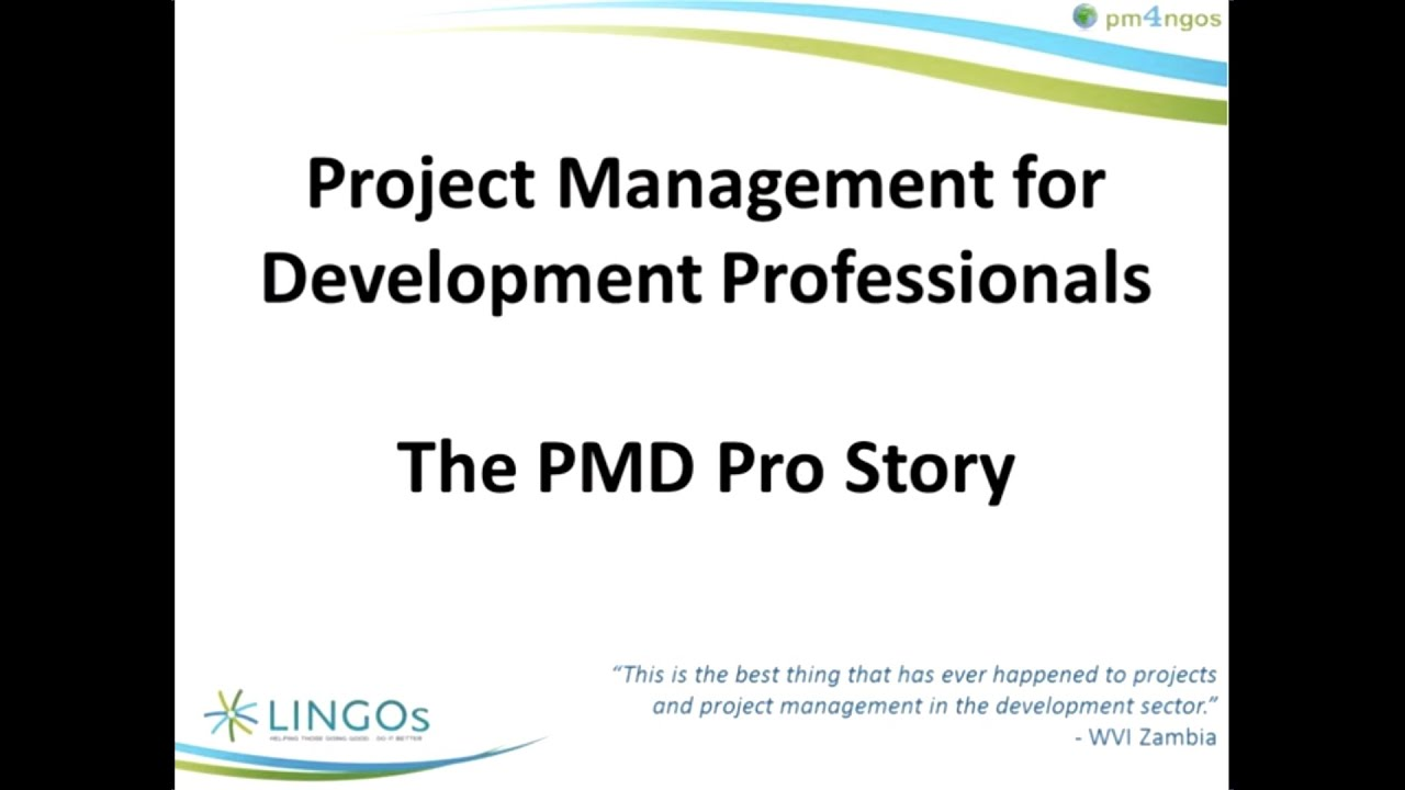 Project Management For Development Professionals The Pmd Pro Story