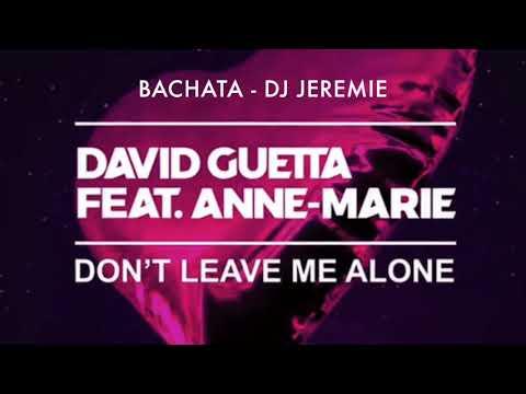 Don't Leave Me Alone - David Guetta Feat Anne-Marie (cover By Jonah Baker) Bachata Remix DJ Jérémie