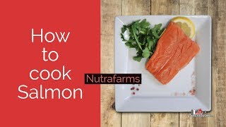 How to cook Salmon - Nutrafarms