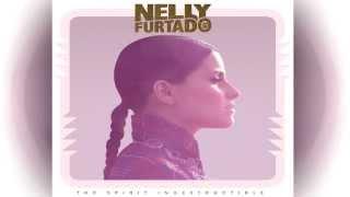 Nelly Furtado - The Spirit Indestructible [Album Sampler]