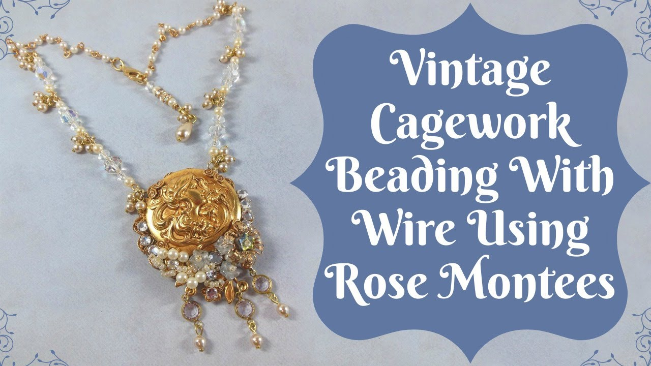 Vintage Cagework Beading With Wire Using Rose Montees - YouTube