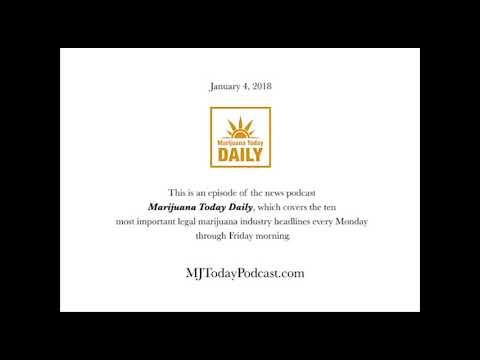 Thursday, January 4, 2018 Headlines | Marijuana Today Daily News