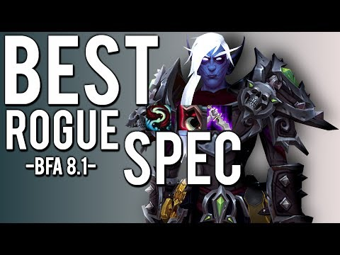 Best Rogue Spec In 8.1 (Assassination/Outlaw/Subtlety -  WoW: Battle For Azeroth 8.1