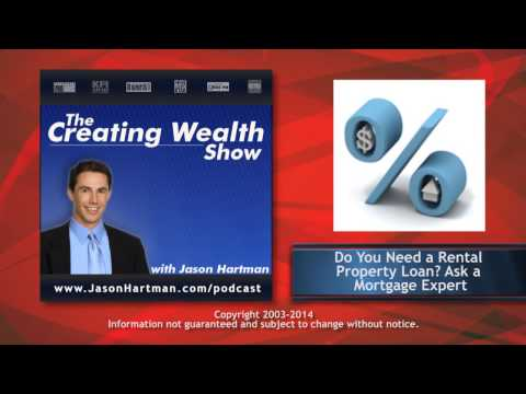 Creating Wealth #132 - Do You Need A Rental Property Loan? The Latest News on Investor Financing