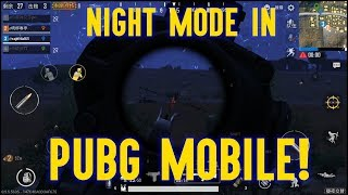 NIGHT MODE IN PUBG MOBILE V0.9.5!!!!!!! WATCH TILL THE END!