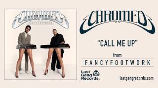 Chromeo - Call Me Up